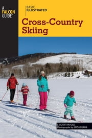 Basic Illustrated Cross-Country Skiing ebook by J. Scott Mcgee,Luca Diana