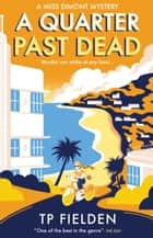 A Quarter Past Dead (A Miss Dimont Mystery, Book 3) ebook by