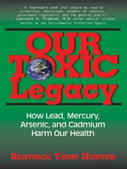 Our Toxic Legacy ebook by Beatrice Trum Hunter