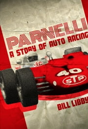 Parnelli - A Story of Auto Racing ebook by Bill Libby