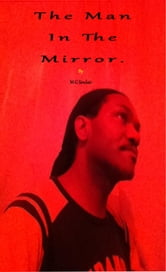 The Man In The Mirror. ebook by M  G Sinclair
