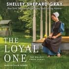 The Loyal One audiobook by Shelley Shepard Gray