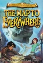 The Map to Everywhere ebook by Carrie Ryan, John Parke Davis