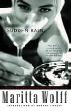 Sudden Rain - A Novel ebook by Maritta Wolff