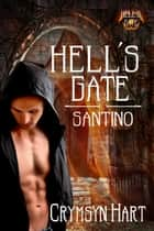 Hell's Gate: Santino ebook by Crymsyn Hart