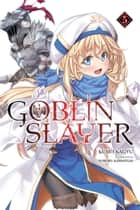 Goblin Slayer, Vol. 5 (light novel) ebook by Kumo Kagyu, Noboru Kannatuki