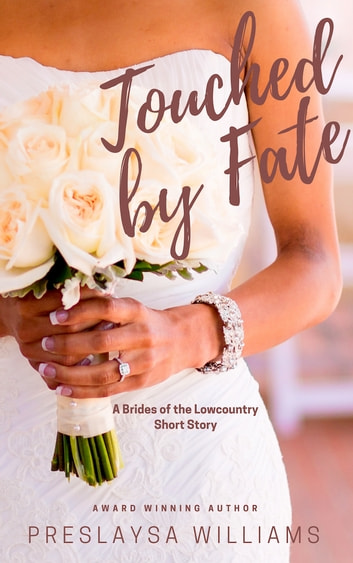 Touched by Fate - A Brides of the Lowcountry Short Story ebook by Preslaysa Williams