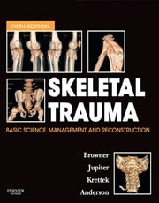 Skeletal Trauma ebook by Bruce D. Browner,Jesse B. Jupiter,Christian Krettek,Paul A Anderson