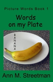 Words on my Plate ebook by Ann M Streetman