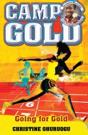 Camp Gold: Going for Gold ebook by Christine Ohuruogu