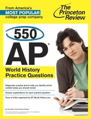 550 AP World History Practice Questions ebook by Princeton Review
