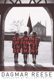 Growing Up Female in Nazi Germany ebook by Dagmar Reese,William Templer