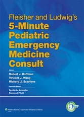 Fleisher and Ludwig's 5-Minute Pediatric Emergency Medicine Consult ebook by Robert J. Hoffman