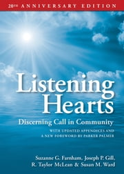 Listening Hearts - Discerning Call in Community: 20th Anniversary Edition ebook by Susan M. Ward