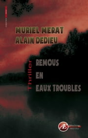 Remous en eaux troubles - Thriller ebook by Muriel Merat,Alain Dedieu