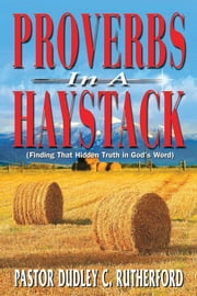 Proverbs in a Haystack ebook by Dudley Rutherford