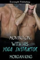 With His Yoga Instructor ebook by Morgan King