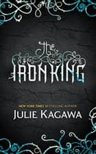 The Iron King (The Iron Fey, Book 1) 電子書 by Julie Kagawa