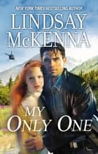 My Only One ebook by Lindsay McKenna