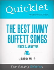 The Best Jimmy Buffett Songs: Lyrics and Analysis ebook by Elizabeth  Creger