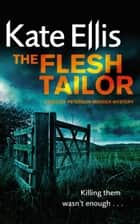 The Flesh Tailor ebook by Kate Ellis
