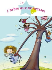 L'arbre aux princesses ebook by Sophie De Mullenheim