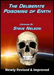 The Deliberate Poisoning of Earth ebook by Steve Nelson
