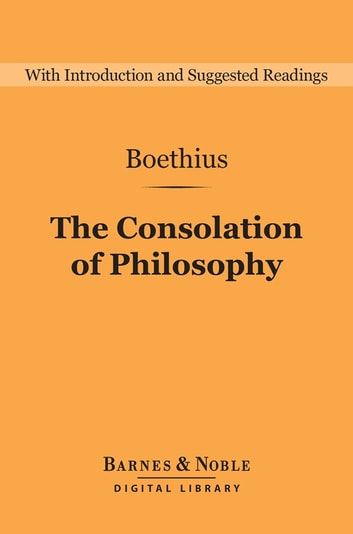 The Consolation of Philosophy (Barnes & Noble Digital Library) ebook by Boethius