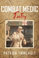Combat Medic Poetry ebook by Patrick Thibeault