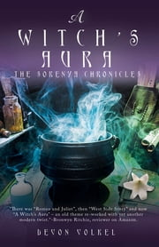 A Witch'S Aura - The Sorenya Chronicles ebook by Devon Volkel