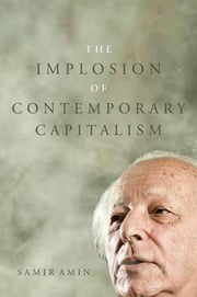 The Implosion of Contemporary Capitalism ebook by Samir Amin