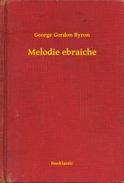 Melodie ebraiche ebook by George Gordon Byron