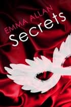 Secrets ebook by Emma Allan