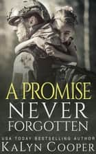 A Promise Never Forgotten - Never Forgotten, #2 ebook by KaLyn Cooper