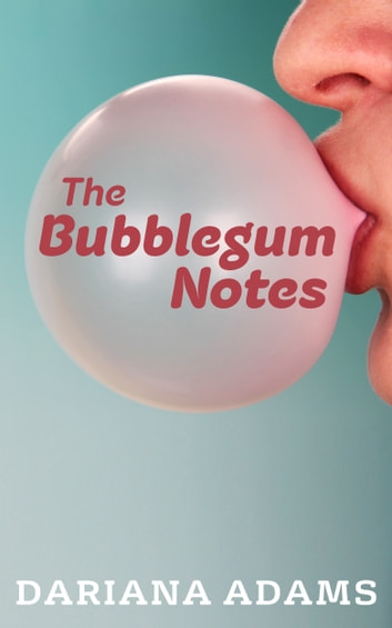 The Bubblegum Notes ebook by Dariana Adams