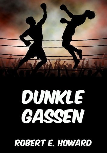 Dunkle Gassen eBook by Robert E. Howard