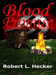 Blood Promise ebook by Hecker, Robert L