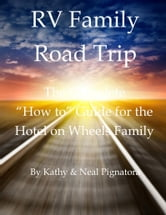 RV Family Road Trip ebook by Kathy and Neal Pignatora