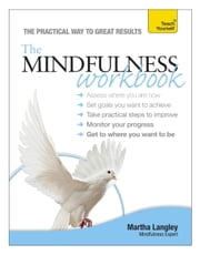 The Mindfulness Workbook ebook by Martha Langley