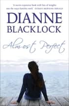 Almost Perfect ebook by Dianne Blacklock