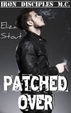 Patched Over ebook by Eliza Stout