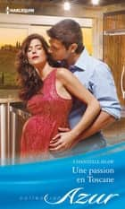 Une passion en Toscane ebook by Chantelle Shaw