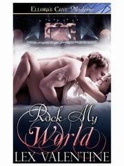 Rock My World ebook by Lex Valentine