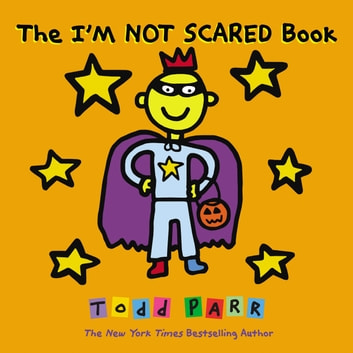 The I'M NOT SCARED Book ebook by Todd Parr