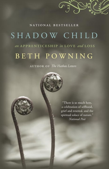 Shadow Child - A Woman's Journey Through Childbirth Loss ebook by Beth Powning