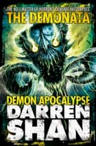 Demon Apocalypse (The Demonata, Book 6) eBook by Darren Shan