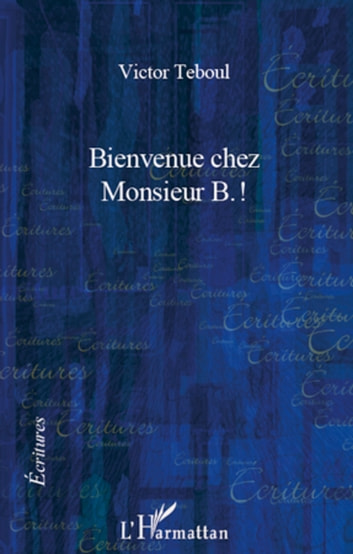 Bienvenue chez Monsieur B.! eBook by Victor Teboul