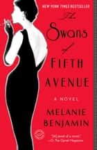 The Swans of Fifth Avenue ebook by Melanie Benjamin