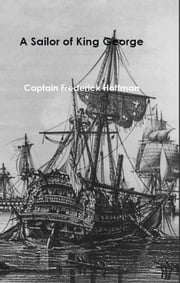 A Sailor of King George - The Journals of Captain Frederick Hoffman, R.N. ebook by Frederick Hoffman