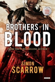 Brothers in Blood: A Roman Legion Novel ebook by Simon Scarrow